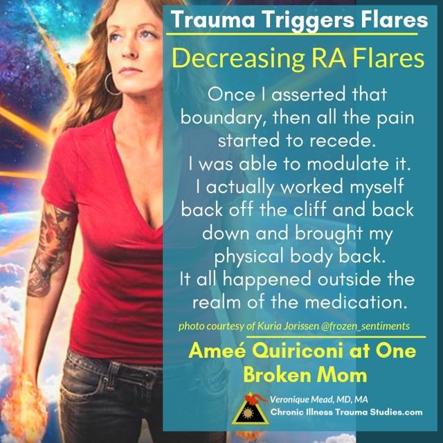 trauma triggers flares and healing the effects of attachment wounds and other adverse childhood experiences (ACEs) can help decrease or resolve flares in chronic diseases as described by Amee Quiriconi interview hosted by One Broken Mom with Veronique Mead #RA #RD #rheumatoid #autoimmune #me/cfs #ibd #lupus #MS #diabetes Mead_CITS