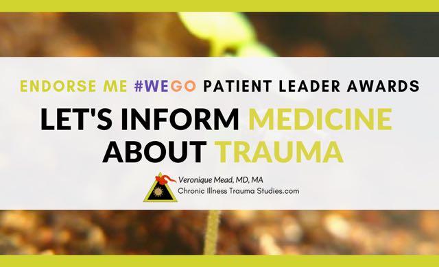 #WEGO Finalist for Best in Show Blog Chronic Illness Trauma Studies Veronique Mead MD, MA #WEGOHealthAwards 2019 Patient Leaders