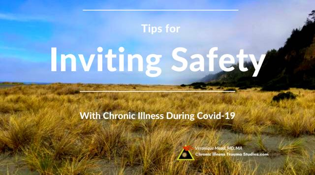 Inviting Safety Tips to Heal Trauma Increase Resilience by Working with Fear Trauma Complex PTSD Chronic Illness Covid19 Mead_CITS