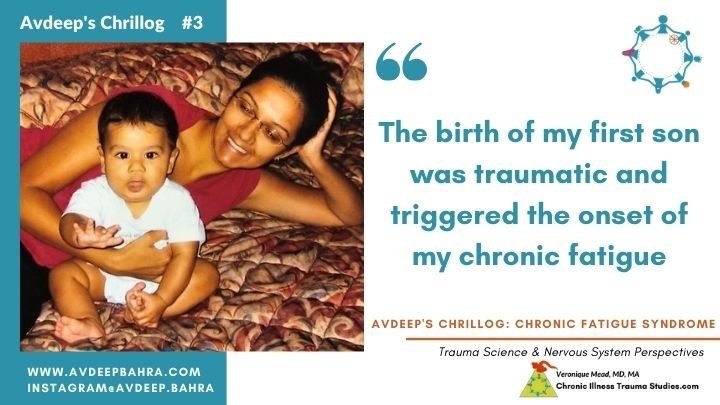 Avdeep's Chronic Fatigue Story the birth of my son was traumatic onset trigger APOE Mead CITS