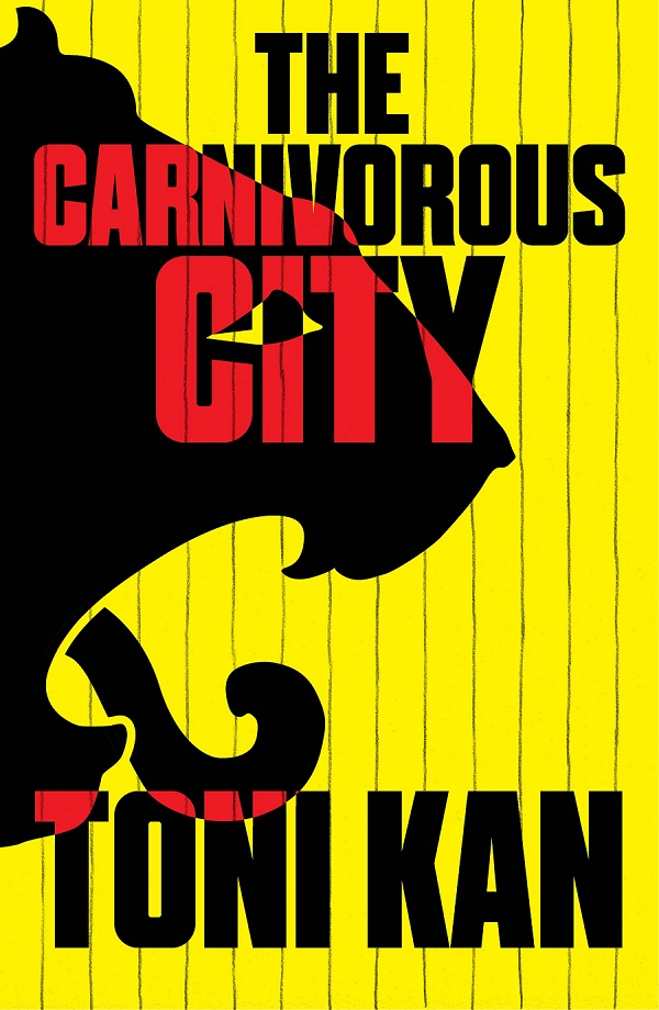 The cover of The Carnivorous City written by Toni Kan