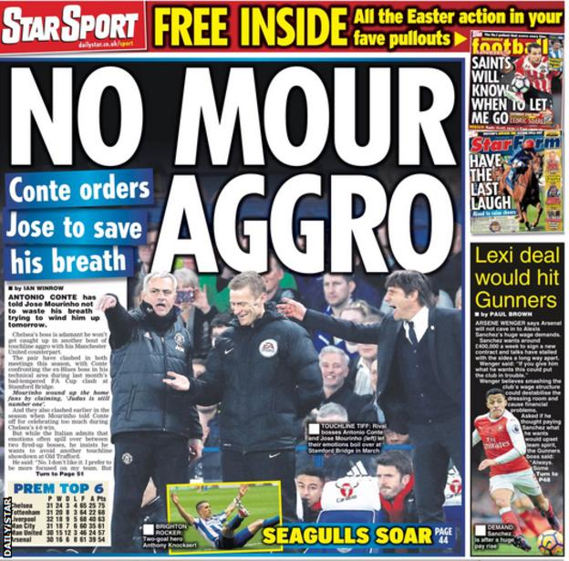 The Daily Star lead on Antonio Conte telling Jose Mourinho to stay calm on the touchline when Chelsea meet Manchester United on Sunday
