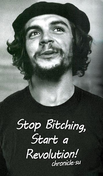 Stop Bitching, Start a Revolution
