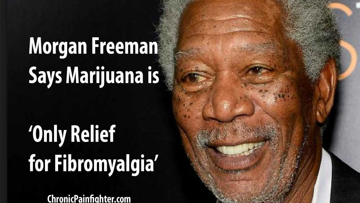 Morgan Freeman's Says Marijuana is 'Only Relief for Fibromyalgia'