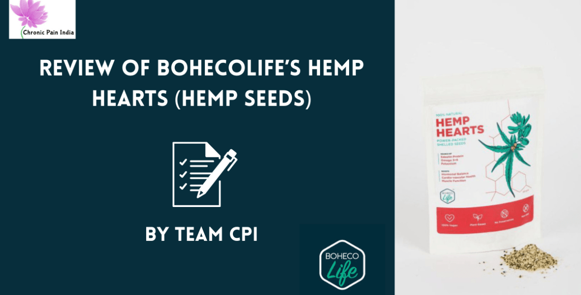 Boheco life Hemp seeds- review by chronic pain india