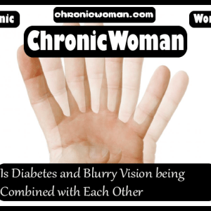 Is Diabetes and Blurry Vision being Combined with Each Other