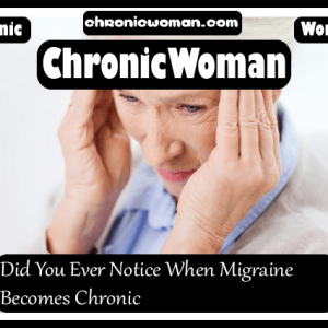 Did You Ever Notice When Migraine Becomes Chronic