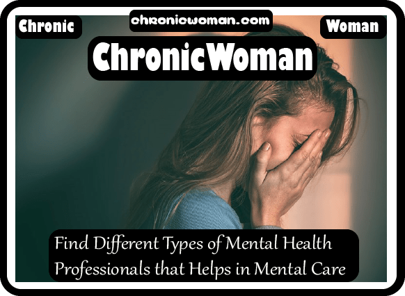 Find Different Types of Mental Health Professionals that Helps in Mental Care