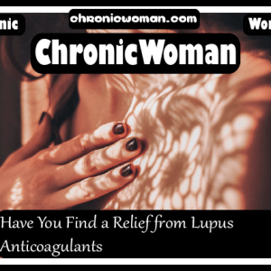 Have You Find a Relief from Lupus Anticoagulants