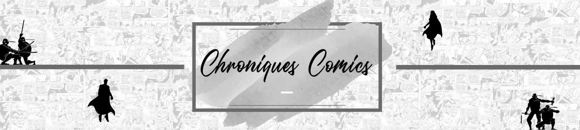 Chroniques Comics – Votre site de chroniques Comics, BD, Manga.