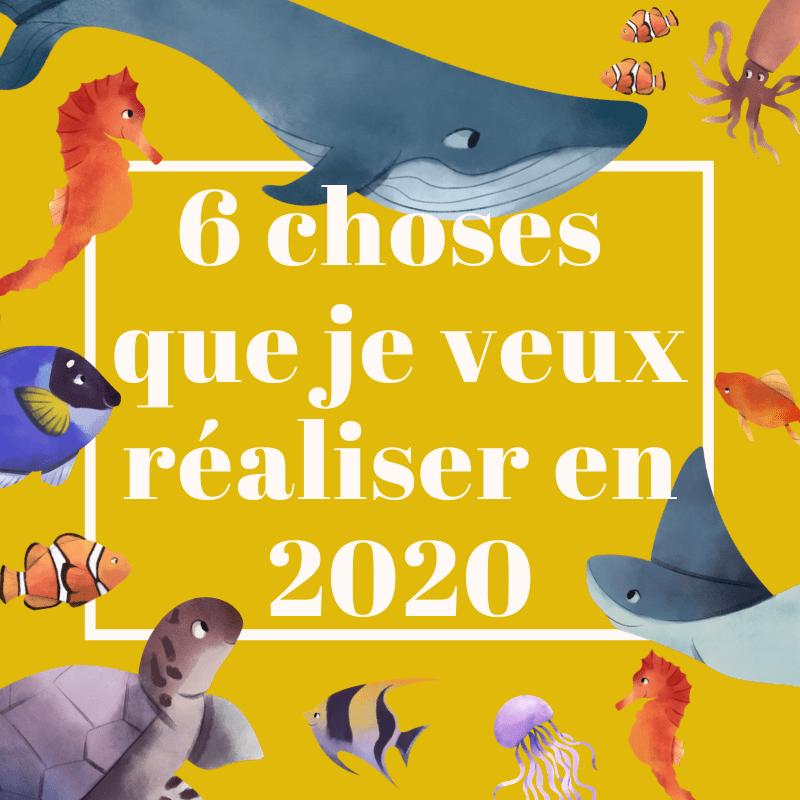 6 choses que je veux (absolument) faire en 2020