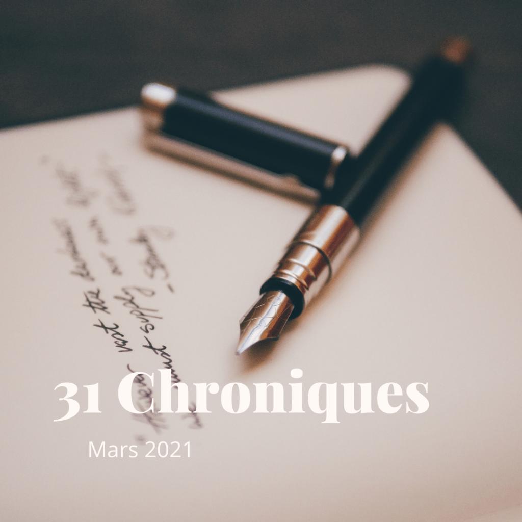 Mon défi : 31 chroniques pour le mois de mars 2021