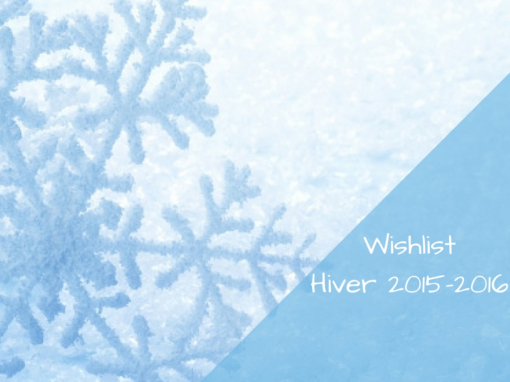 wishlist-hiver-2015-2016