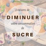 3 bonnes raisons de réduire votre consommation de sucre