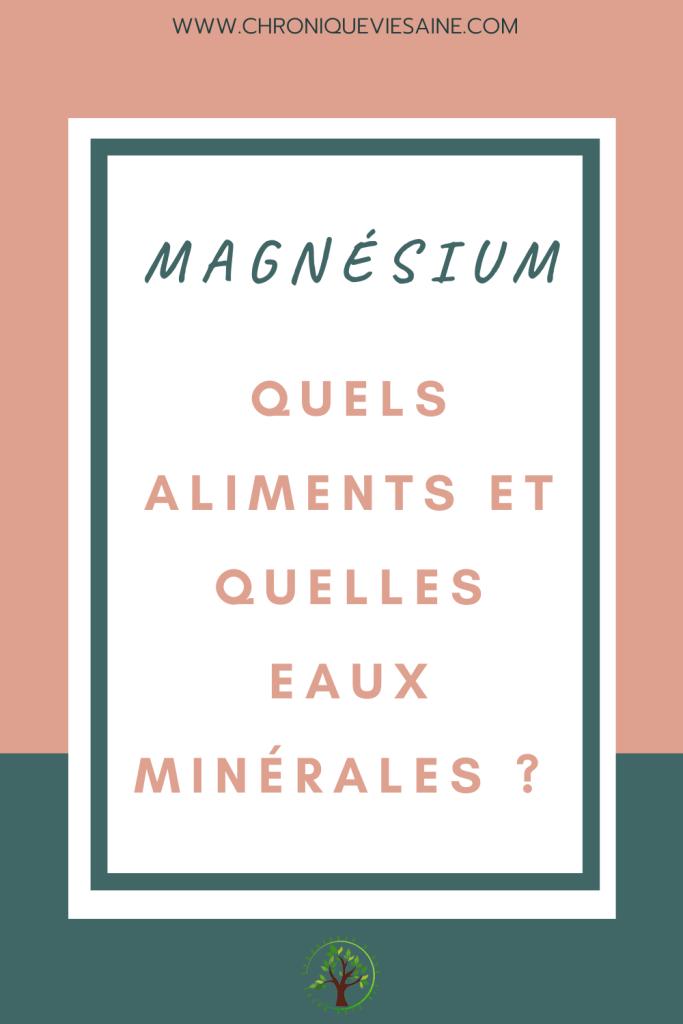 Le magnésium nous est essentiel et on le retrouve dans certains aliments et aux minérales