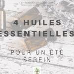 4 huiles essentielles pour un été serein