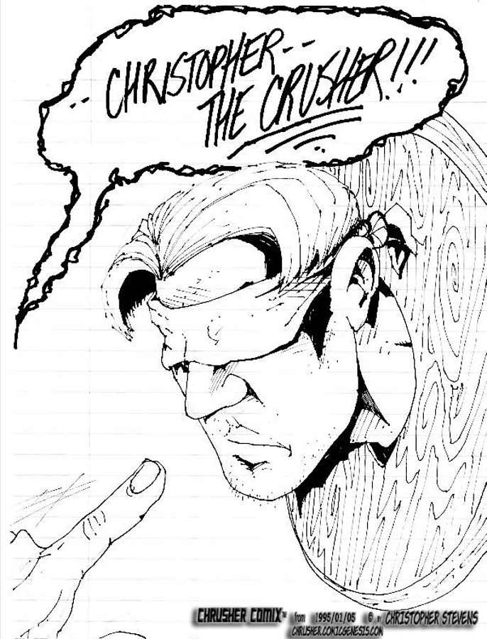 """…CHRISTOPHER — THE CRUSHER!!!"" | Return of the Chrusher #1"