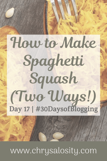 How to Make Spaghetti Squash (Two Ways!) | Day 17 of 30 Days of Blogging
