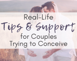 Real-Life Tips & Support for Couples Trying to Conceive
