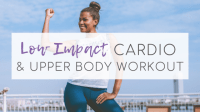 Low Impact Cardio Upper Body Workout