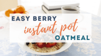 Easy Berry Instant Pot Oatmeal