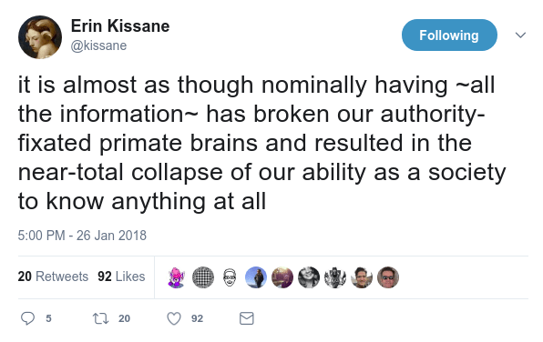 """newdarkage: """"(via Erin Kissane on Twitter: """"it is almost as though nominally having ~all the information~ has broken our authority-fixated primate brains and resulted in the near-total collapse of our ability as a society to know anything at all"""" """""""