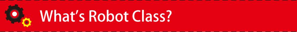 What's Robot Class?