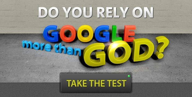 Do you rely on Google more than God? Take the test