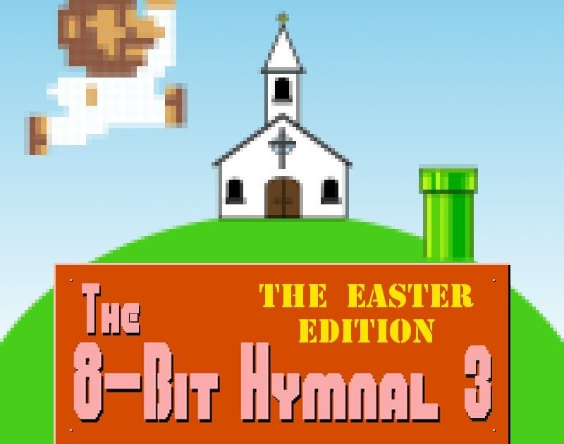 The 8-Bit Easter Hymnal