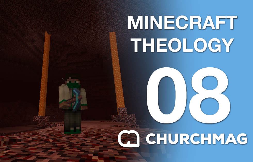 Minecraft Theology: 08 We Need to Go Deeper