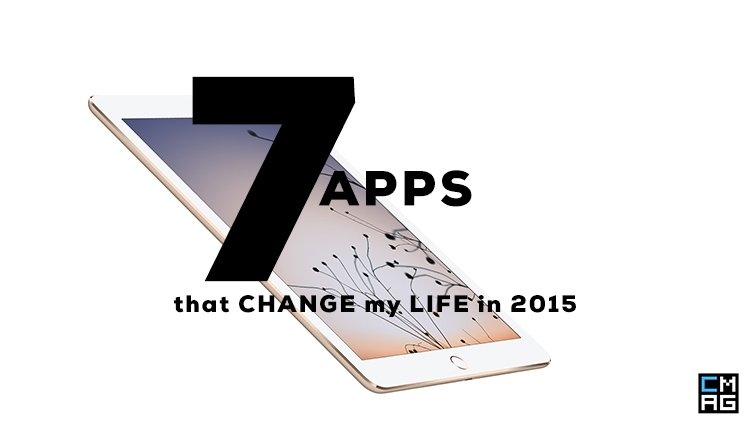 7 Apps that Changed My Life in 2015