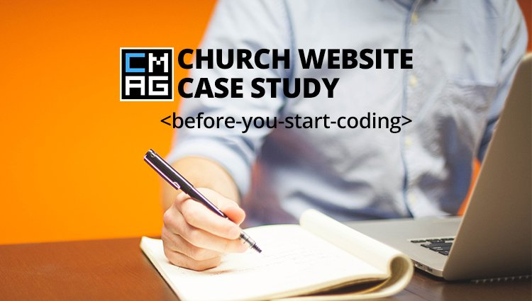 A Church Website Case Study: Before You Start Coding [Series]