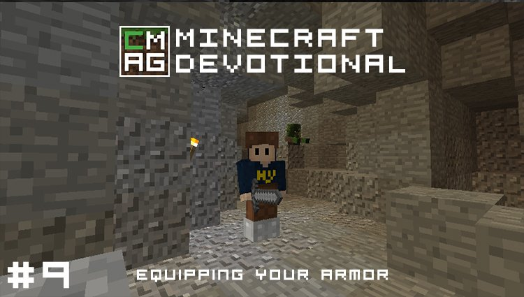 Minecraft Devotional #9: Equipping Your Armor [Series]