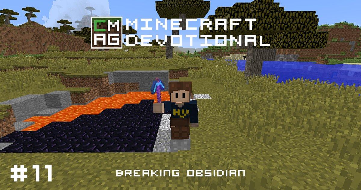 Minecraft Devotional #11: Breaking Obsidian [Series]
