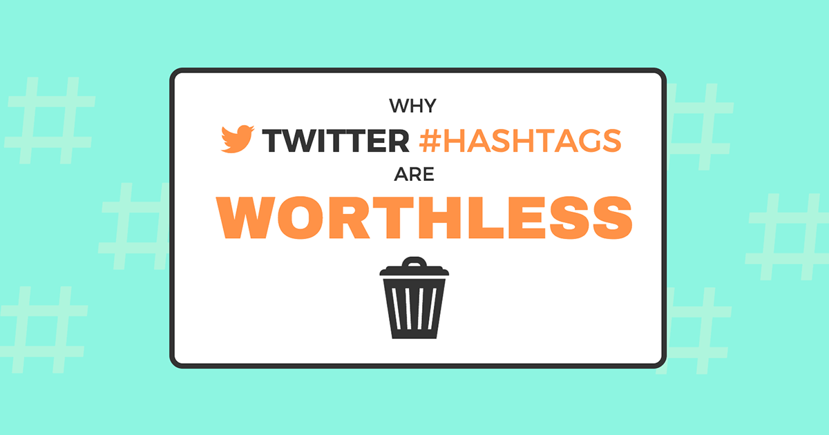 Are Twitter Hashtags Worthless?