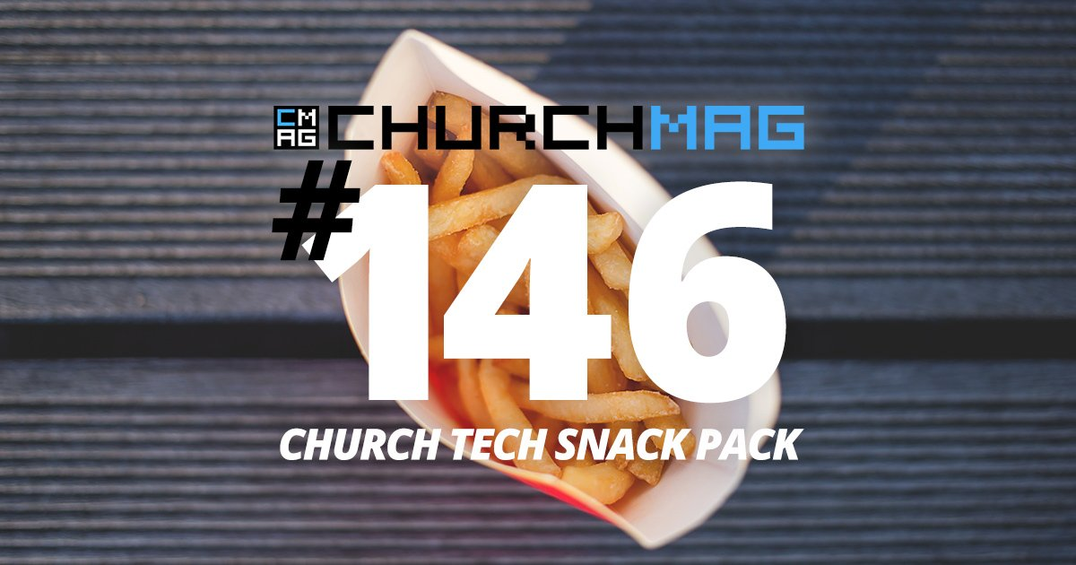 Church Tech Snack Pack #146