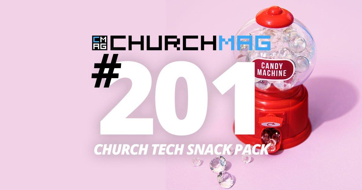 Church Tech Snack Pack #201