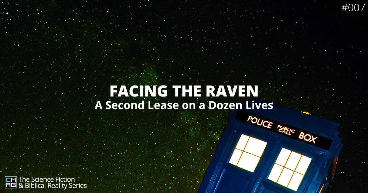 Facing the Raven: A Second Lease on a Dozen Lives [#007]