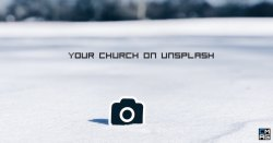 Why You Should Open An Unsplash Account For Your Church Brand