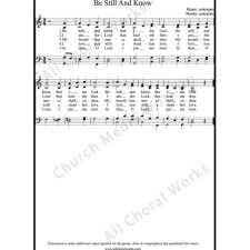 Be still and know Sheet Music (SATB) with Practice Music tracks. Make unlimited copies of sheet music and the practice music.