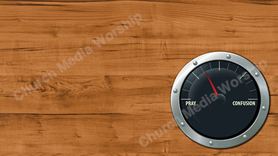 Gauge Master Pray Confusion Right Christian Worship Background. High quality worship images for use to spread the Gospel and enhance the worship experience.