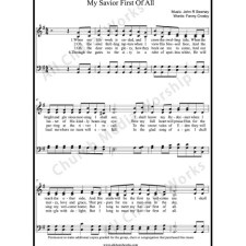 My Savior first of all Sheet Music (SATB) with Practice Music tracks. Make unlimited copies of sheet music and the practice music.