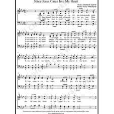 Since Jesus came into my heart Sheet Music (SATB) with Practice Music tracks. Make unlimited copies of sheet music and the practice music.