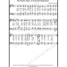 We praise thee O God our redeemer Sheet Music (SATB) with Practice Music tracks. Make unlimited copies of sheet music and the practice music.