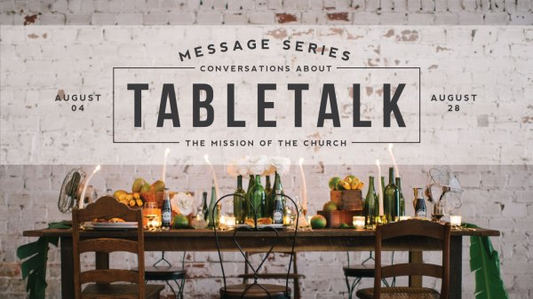 Table Talk – Church Sermon Series Ideas
