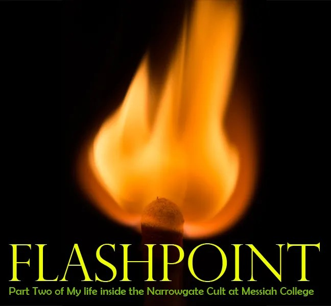 Flashpoint: Part Two of My Life Inside the Narrowgate Cult at Messiah College