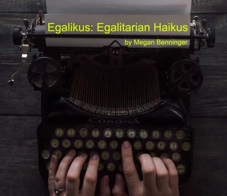 Egalikus: Egalitarian Haikus