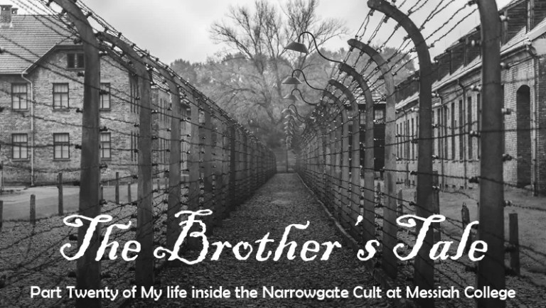 The Brother's Tale: Part Twenty of My Life Inside the Narrowgate Cult at Messiah College