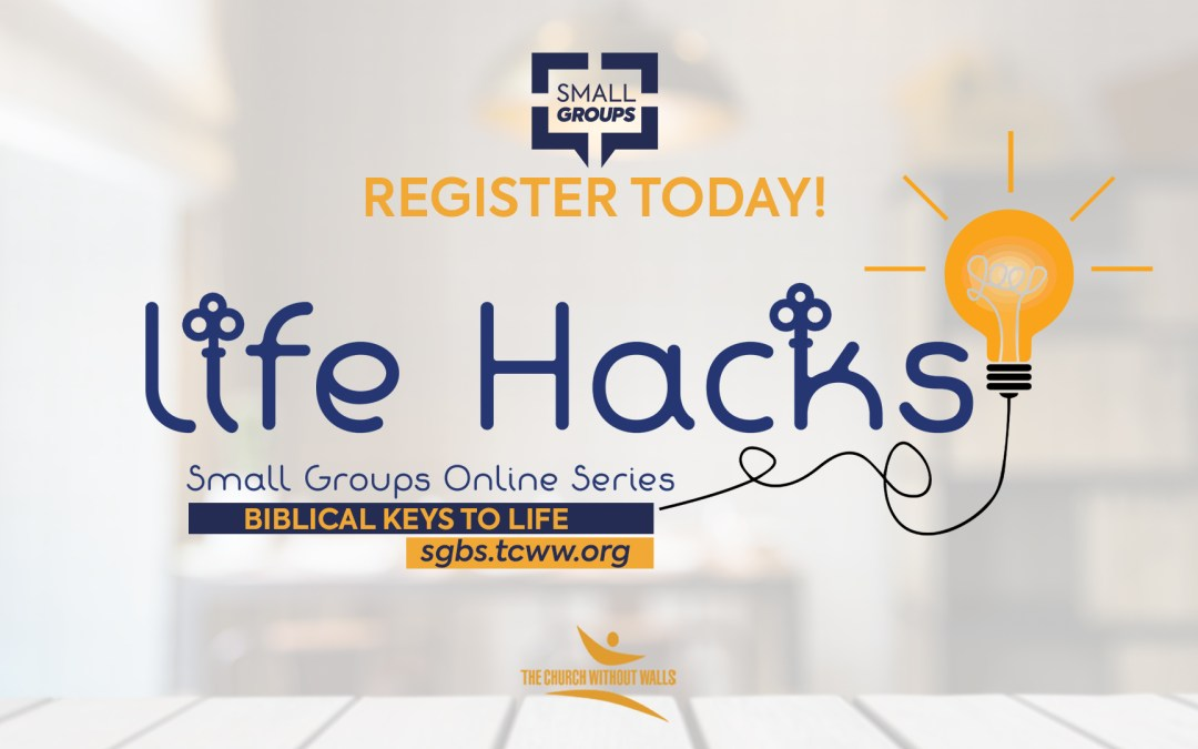 Join us for Life Hacks – Small Groups Online Series