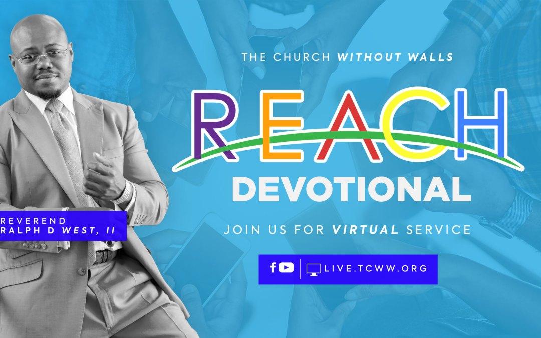Reach Devotional – Word of Encouragement (W.O.E.) to You